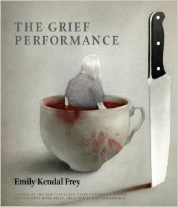 The Grief Performance, Frey's first collection of published poems