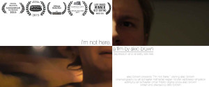 "Alec Brown's movie poster for ""I'm Not Here"""