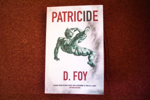 "D. Foy's ""Patricide"" was the first book published by James Reich's Stalking Horse Press. Photo by Jennifer Rapinchuk"